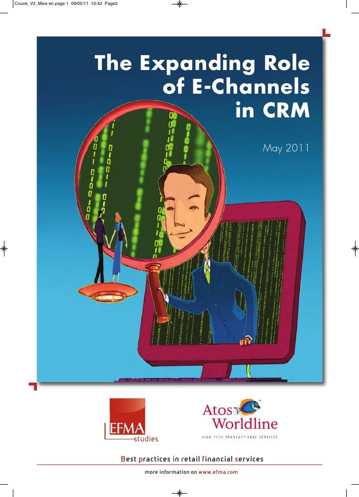 The Expanding Role      of E-Channels             in CRM                                            May 2011  Best practic...