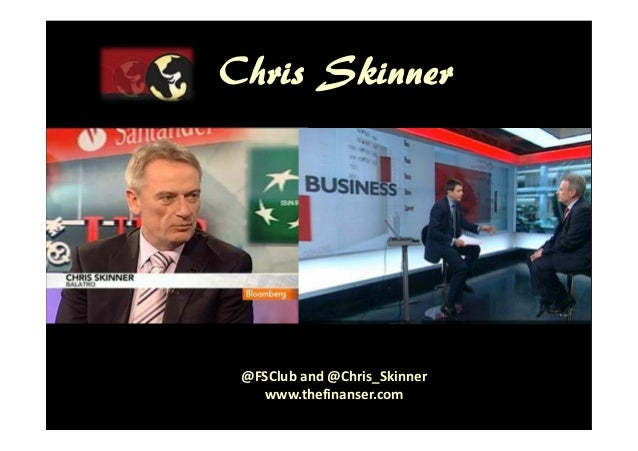 © Chris Skinner. All rights reserved.Chris Skinner@FSClub and @Chris_Skinnerwww.thefinanser.com