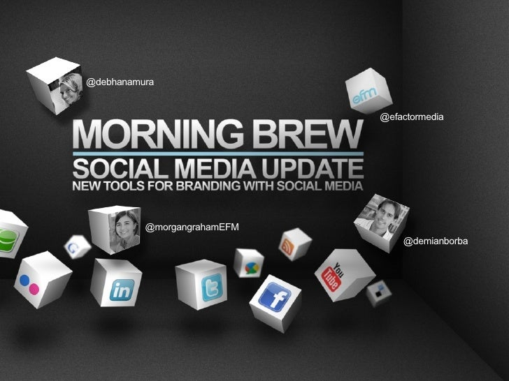 EFM Morning Brew: Social Media Update - New Tools for Branding with Social Media