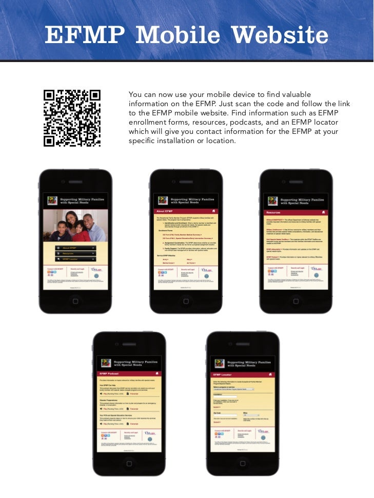 EFMP Mobile Website     You can now use your mobile device to find valuable     information on the EFMP. Just scan the cod...
