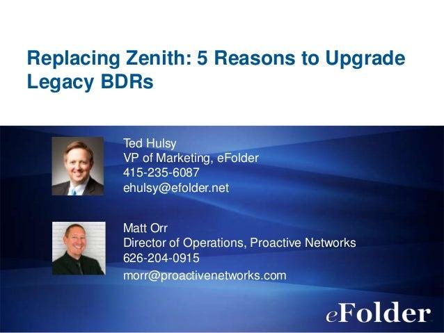 eFolder Webinar, Replacing Zenith: 5 Reasons to Upgrade Legacy BDRs