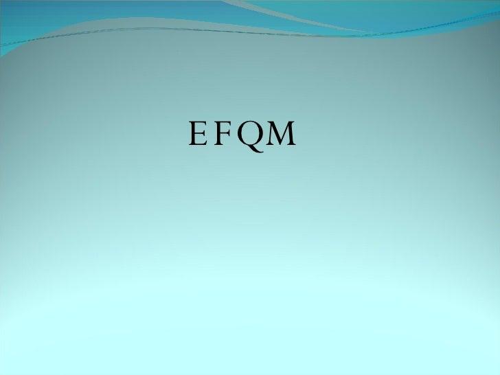 <ul><li>EFQM  </li></ul>