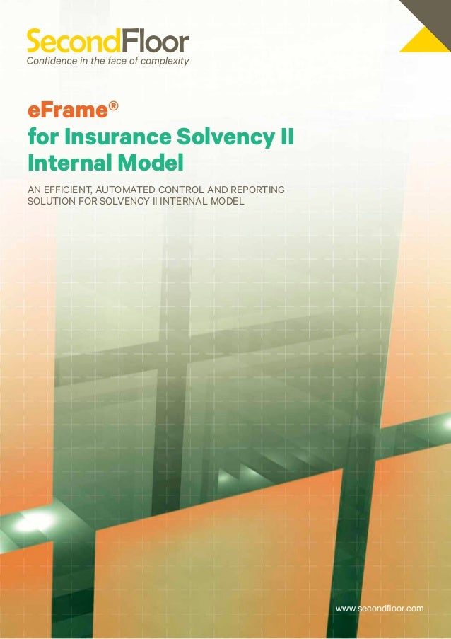 eFrame®for Insurance Solvency IIInternal ModelAn efficient, automated control and reportingsolution for Solvency II Intern...