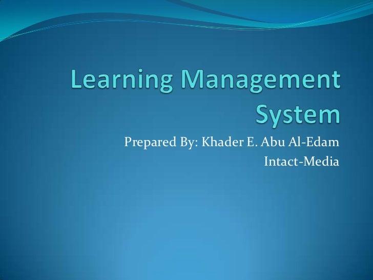 Prepared By: Khader E. Abu Al-Edam                       Intact-Media