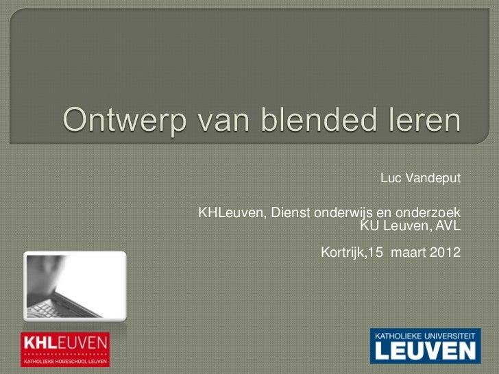 Luc VandeputKHLeuven, Dienst onderwijs en onderzoek                       KU Leuven, AVL                  Kortrijk,15 maar...