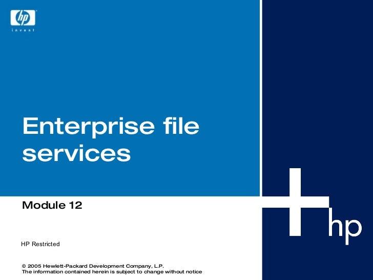 Enterprise file services Module 12 HP Restricted