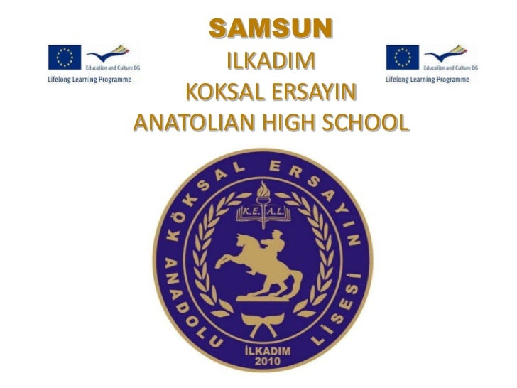 SAMSUN       ILKADIM    KOKSAL ERSAYINANATOLIAN HIGH SCHOOL