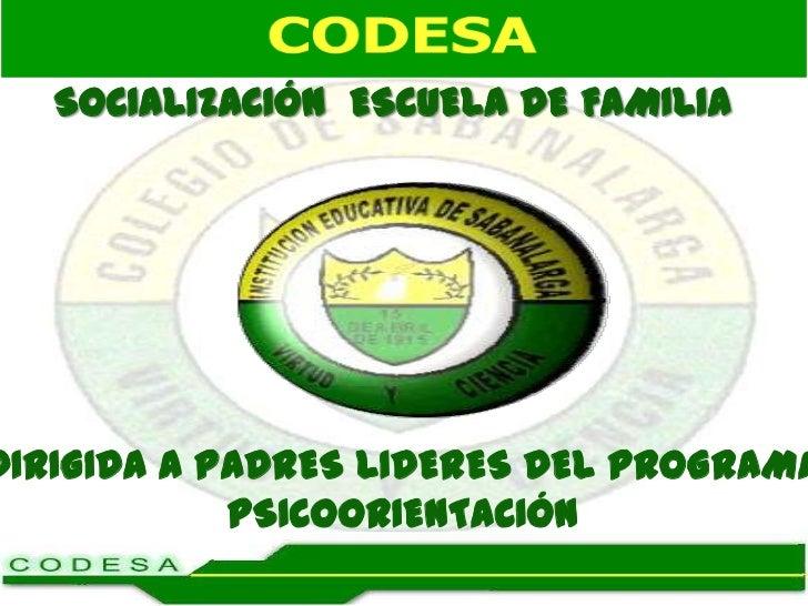 SOCIALIZACIÓN ESCUELA DE FAMILIADIRIGIDA A PADRES LIDERES DEL PROGRAMA            PSICOORIENTACIÓN