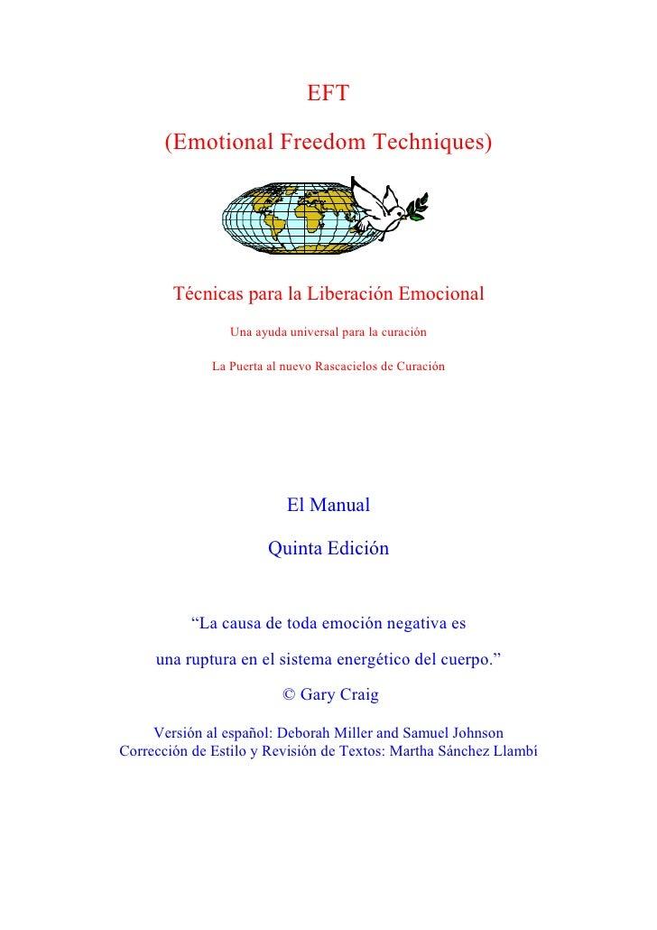 EFT      (Emotional Freedom Techniques)        Técnicas para la Liberación Emocional                 Una ayuda universal p...