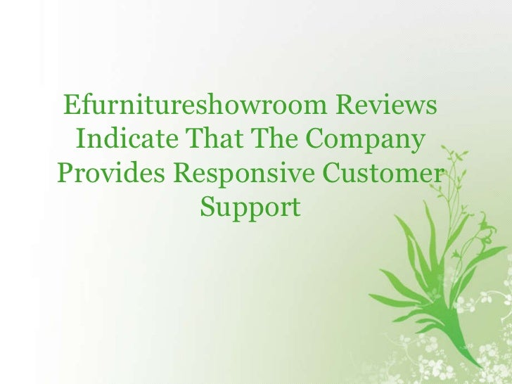 Efurnitureshowroom Reviews Indicate That The Company Provides Responsive Customer Support
