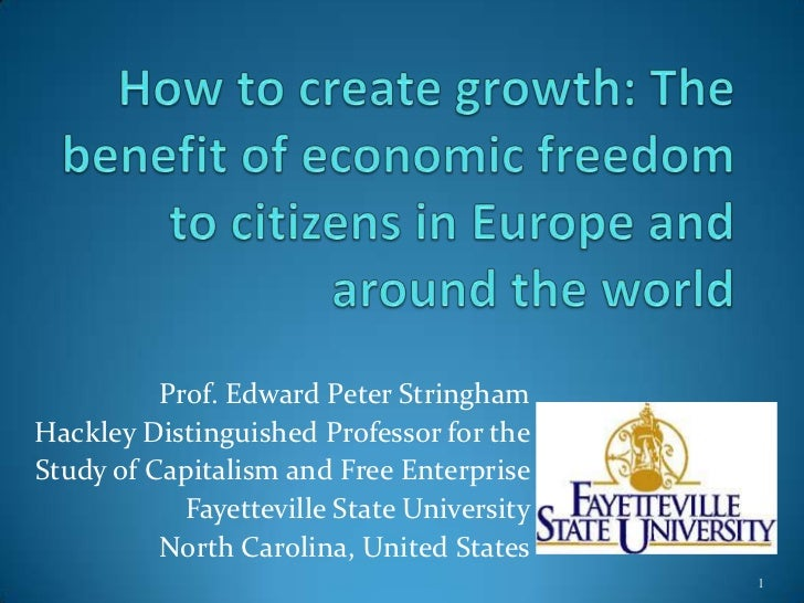 How to create growth: The benefit of economic freedom to citizens in Europe and around the world<br />Prof. Edward Peter S...