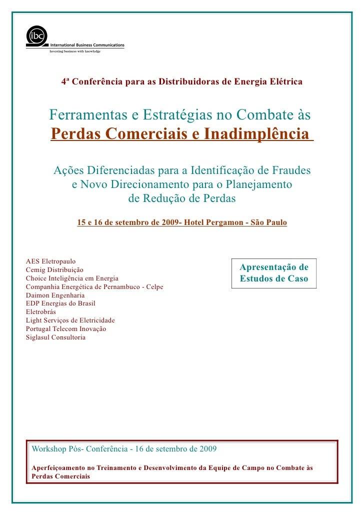 4ª Conferência para as Distribuidoras de Energia Elétrica          Ferramentas e Estratégias no Combate às        Perdas C...