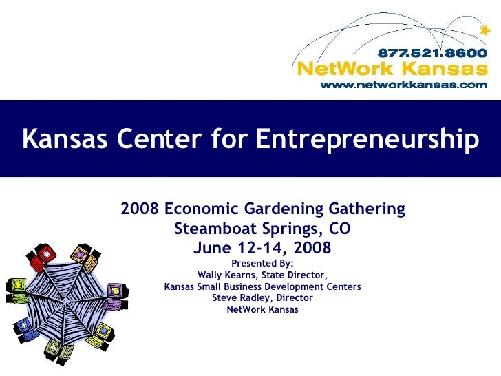 EG2008 Network Kansas Economic Gardening Conference