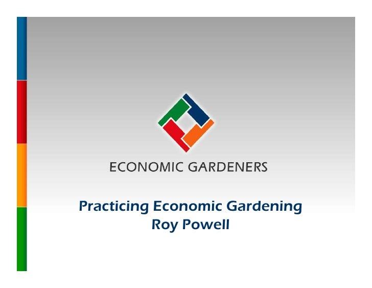Practicing Economic Gardening                              Roy Powell  © Copyright Economic Gardeners Pty Ltd 1988 - 2007 ...