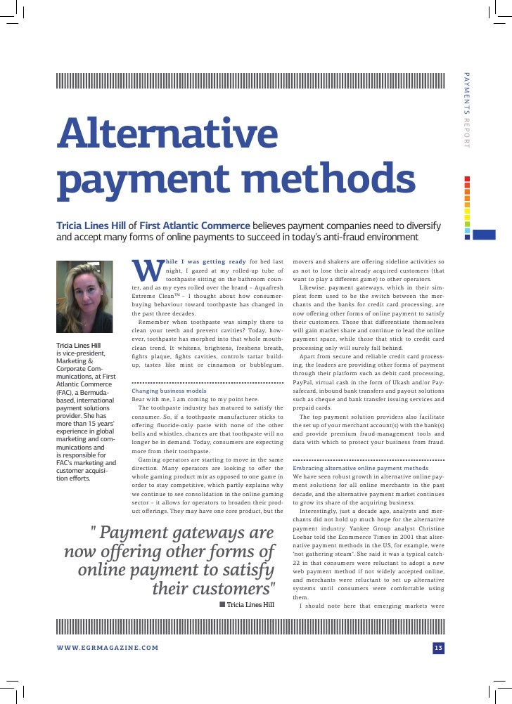 PAY M E N T S R EPOR T Alternative payment methods Tricia Lines Hill of First Atlantic Commerce believes payment companies...
