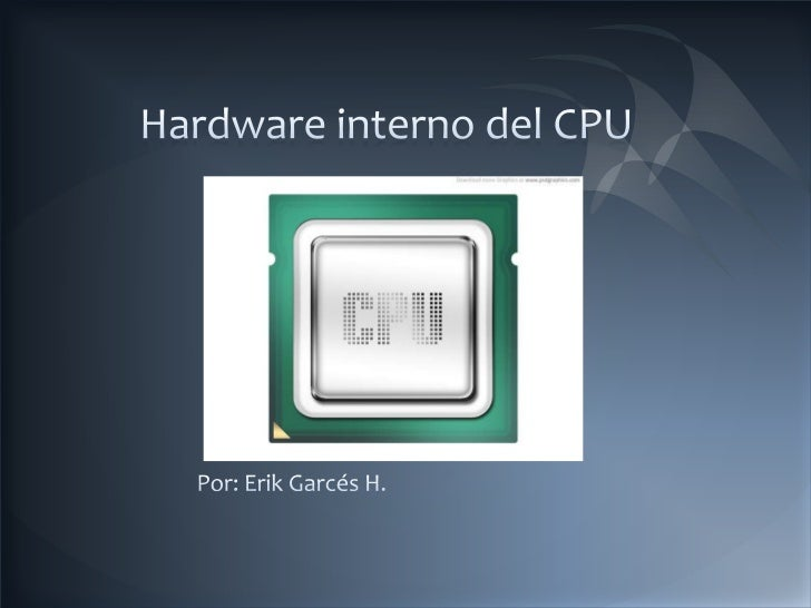 Componentes del CPU      DISCO DURO      LECTOR DE CD (CD-ROM)      TARJETA MADRE      FUENTE DE PODER      DISIPADOR DE C...