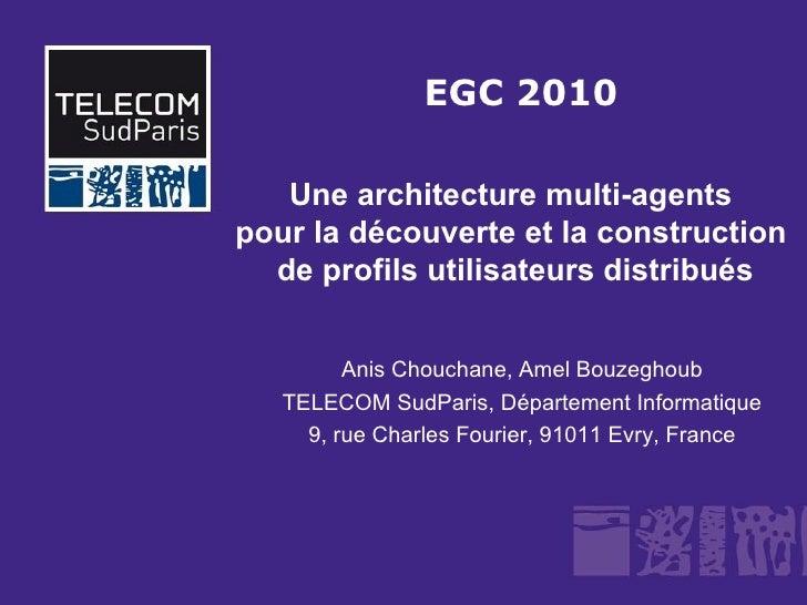 Anis Chouchane, Amel Bouzeghoub TELECOM SudParis, Département Informatique 9, rue Charles Fourier, 91011 Evry, France Une ...