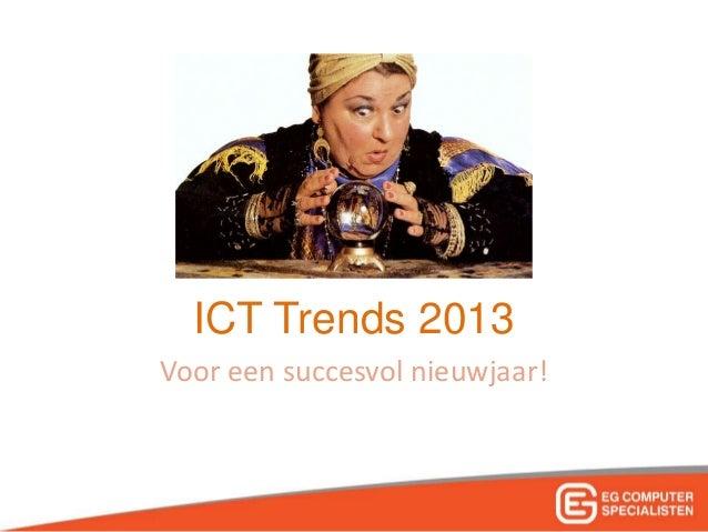 ICT Trends 2013Voor een succesvol nieuwjaar!