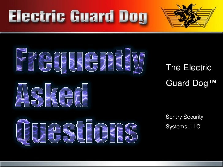 Electric Guard Dog FAQ