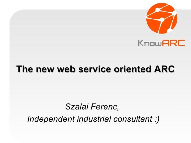 New web service oriented ARC