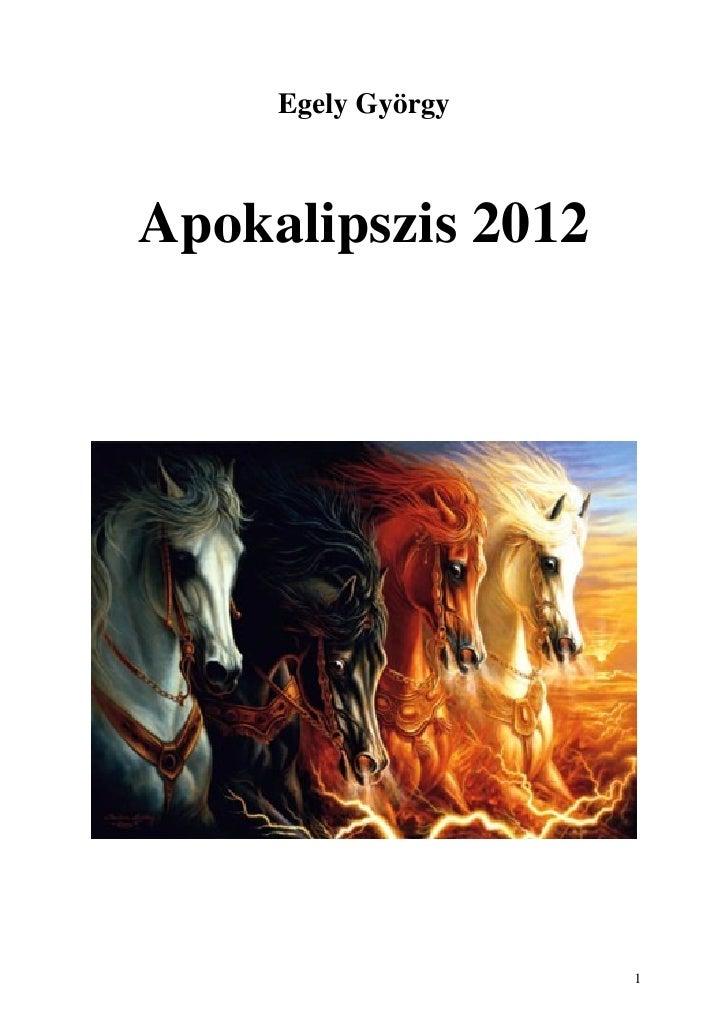 Egely György - Apokalipszis 2012