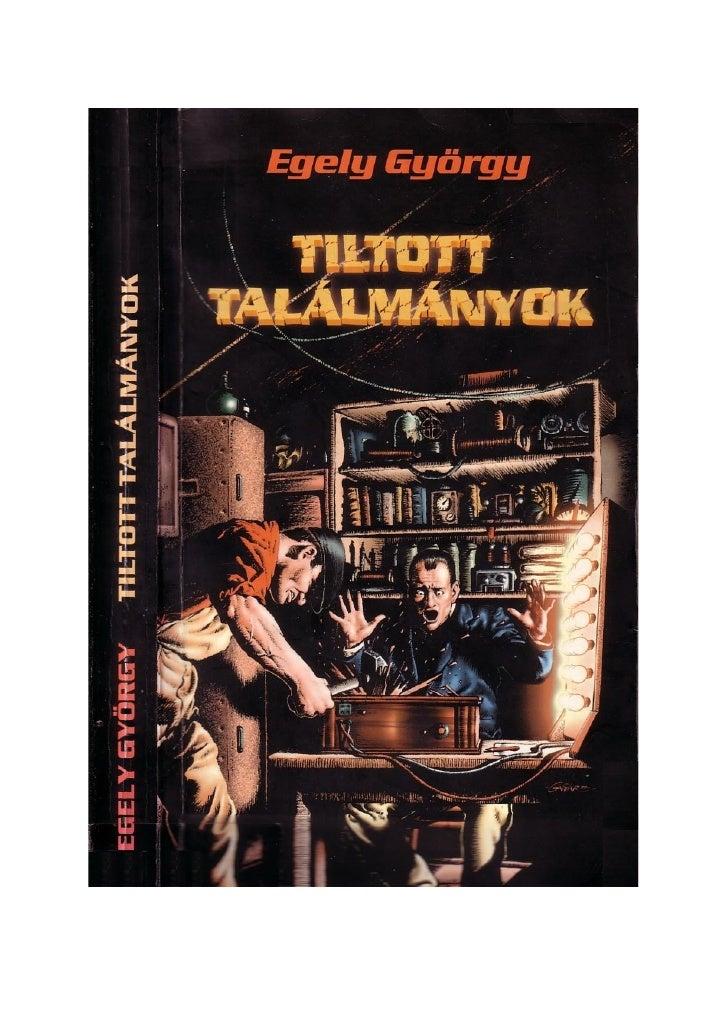 Egely György:TILTOTT TALÁLMÁNYOK
