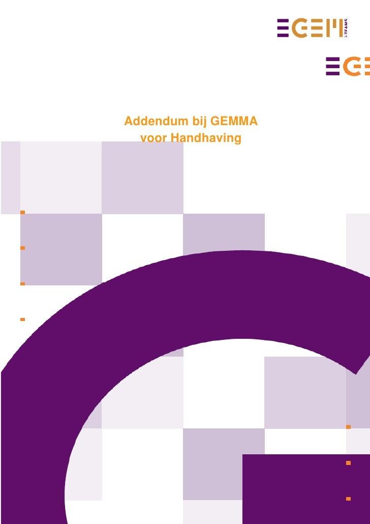 Addendum bij GEMMA                        voor HandhavingAddendum bij GEMMA voor Handhavingversie 1.0                     ...