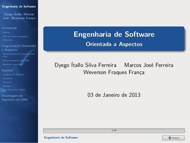 Engenharia de Software Dyego Ítallo, MarcosJosé, Weverson FrançaIntroduçãoHistóriaPOA em outras linguagens                ...