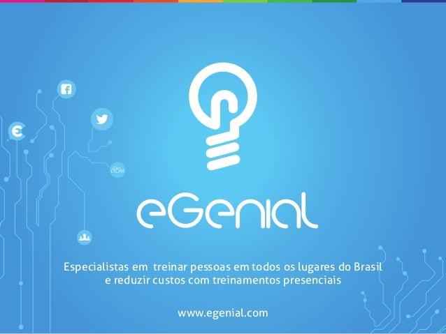 Especialistas em treinar pessoas em todos os lugares do Brasil        e reduzir custos com treinamentos presenciais       ...