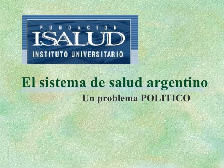 El sistema de salud argentino Un problema POLITICO