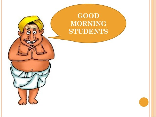 GOOD MORNING STUDENTS