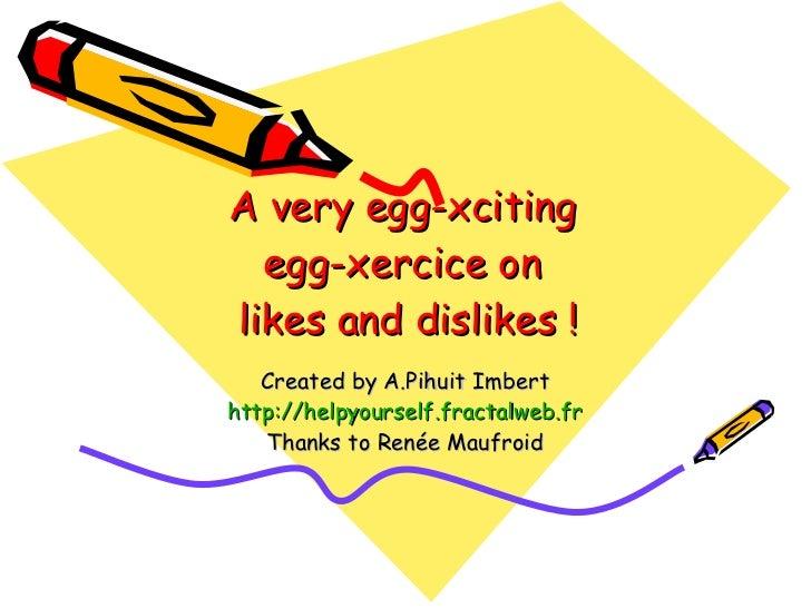 Egg xcellent dialogues-likes-dislikes