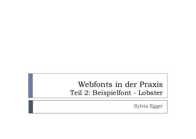 Webfonts in der Praxis Teil 2: Beispielfont - Lobster Sylvia Egger