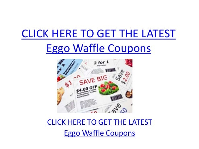 CLICK HERE TO GET THE LATEST     Eggo Waffle Coupons    CLICK HERE TO GET THE LATEST         Eggo Waffle Coupons