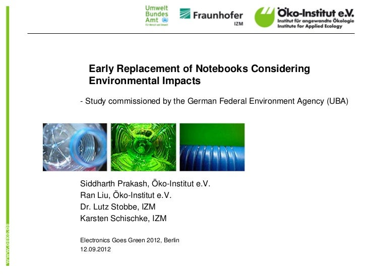 Early Replacement of Notebooks Considering   Environmental Impacts- Study commissioned by the German Federal Environment A...