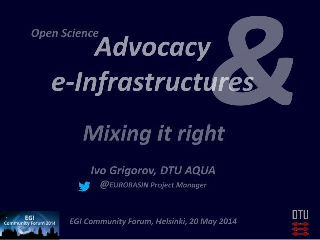 Open Science Advocacy & e-Infrastructures: Mixing it Right