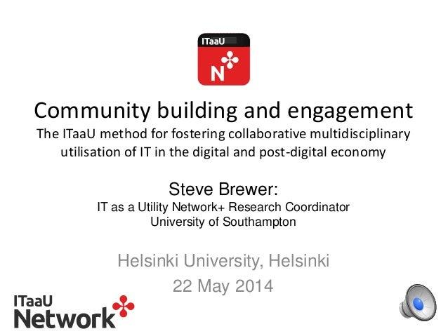 EGI CF2014: ITaaU community building and engagement - 22 May, 2014, Helsinki