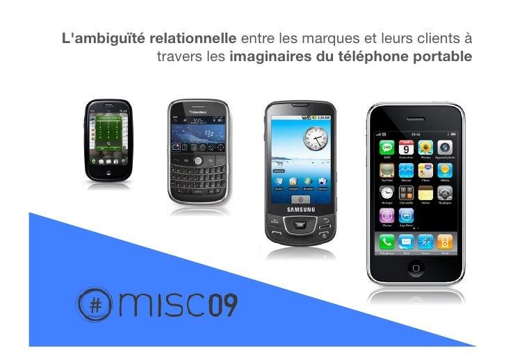 L'ambiguïté relationnelle entre les marques et leurs clients à              travers les imaginaires du téléphone portable ...