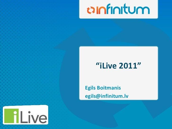 iLive 2011 - Egils Boitmanis: iLive & Infinitum 8 (Konferences atklāšana)