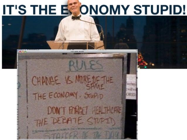 / y  3' i.   s  Ya no es cuestión de eeonomía,  como señalaba James Carville a Bill Clinton en 1992, ni siquiera de la red...