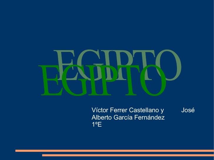 Víctor Ferrer Castellano y  José Alberto García Fernández 1ºE EGIPTO