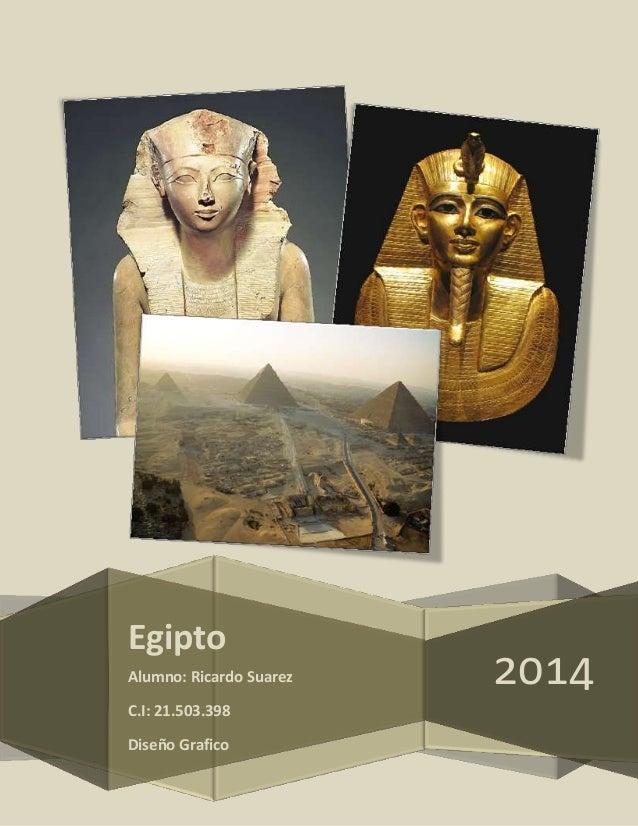 2014 Egipto Alumno: Ricardo Suarez C.I: 21.503.398 Diseño Grafico