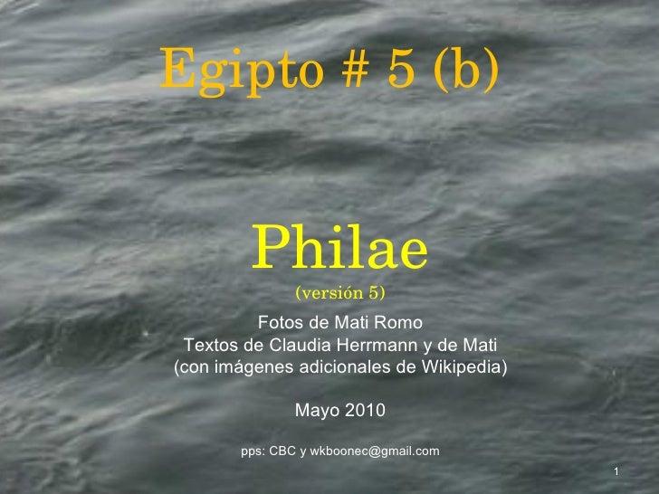 Egipto # 5 (b) Philae (versión 5) Fotos de Mati Romo Textos de Claudia Herrmann y de Mati (con imágenes adicionales de Wik...