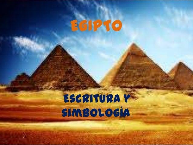 EGIPTO  Escritura y simbología.