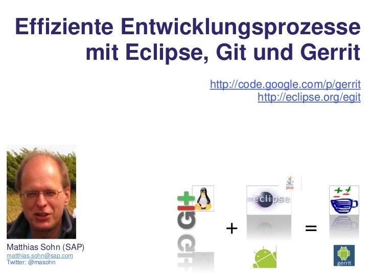 Effiziente Entwicklungsprozesse mit Git, EGit und Gerrit - Intland Technology Day Stuttgart 2011/06/08