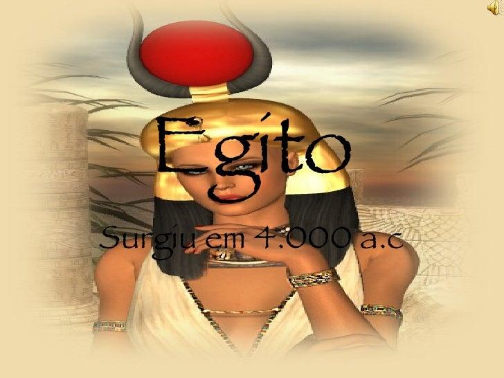 Egito Surgiu em 4.000 a.c