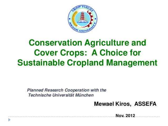 Conservation Agriculture and   Cover Crops: A Choice forSustainable Cropland Management  Planned Research Cooperation with...
