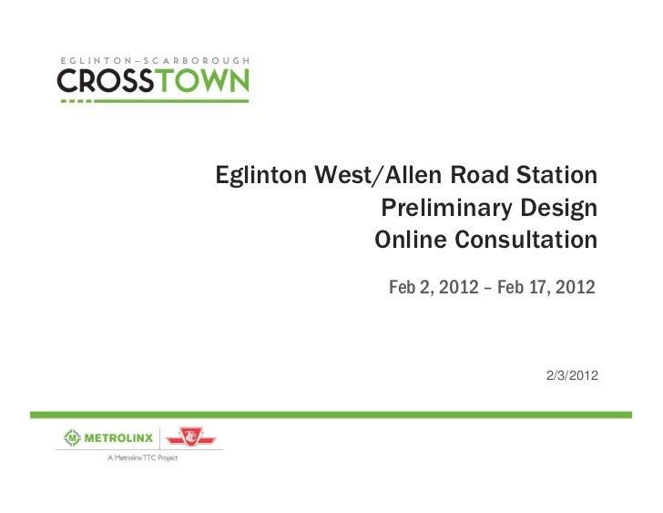 Eglinton West/Allen Road Station              Preliminary Design             Online Consultation              Feb 2, 2012 ...