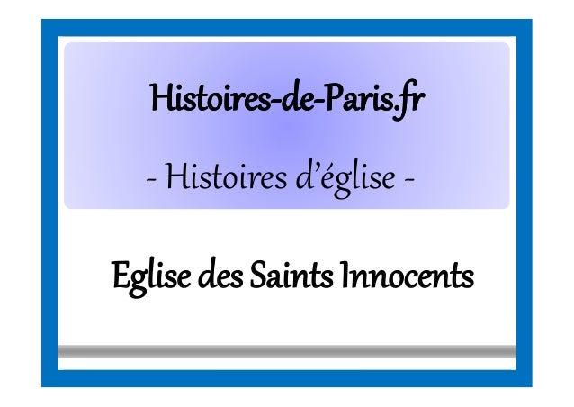 HistoiresHistoires--dede--Paris.frParis.fr - Histoires d'église - Eglise des Saints Innocents