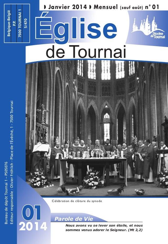 Bureau de dépôt Tournai 1 – P505076  Editeur responsable : Olivier Fröhlich - Place de l'Évêché, 1 - 7500 Tournai  Belgiqu...